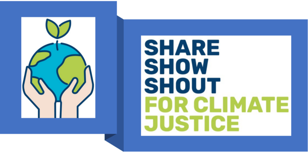 Share Show Shout for Climate Justice